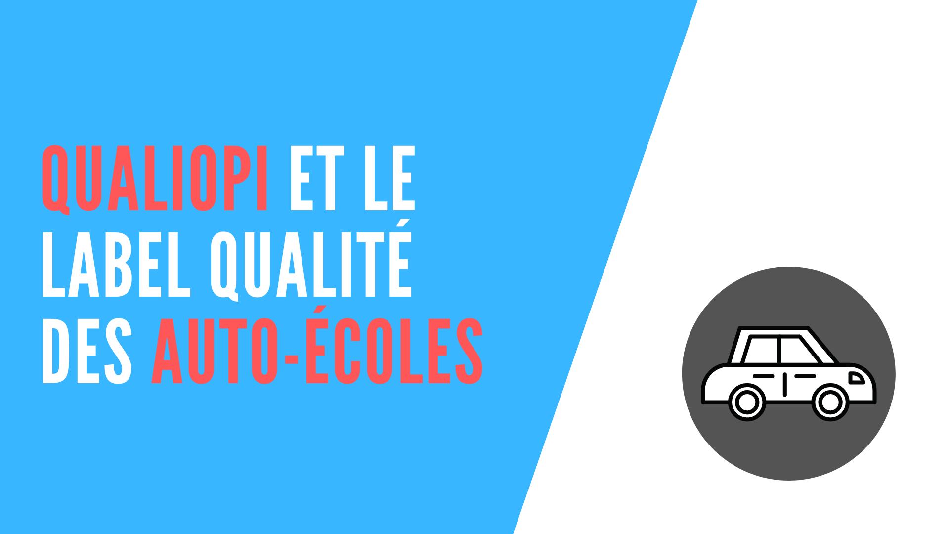 Qualiopi et le label qualité des auto-écoles